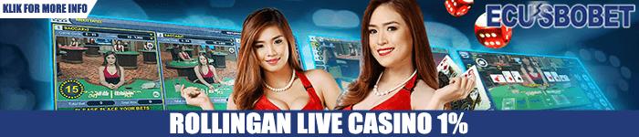 Bonus Komisi Rollingan Live Casino 1%